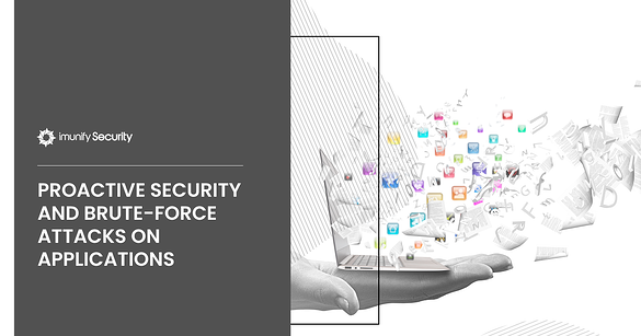 Proactive Security and Brute-Force Attacks on Applications