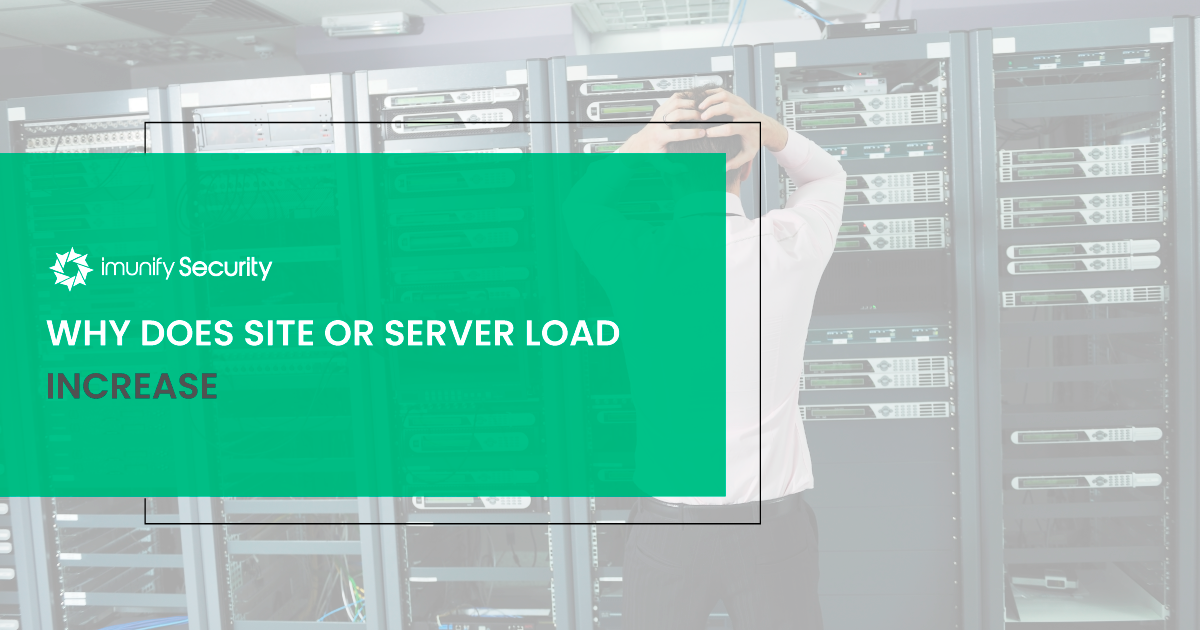 Why-Does-Site-or-Server-Load-Increase