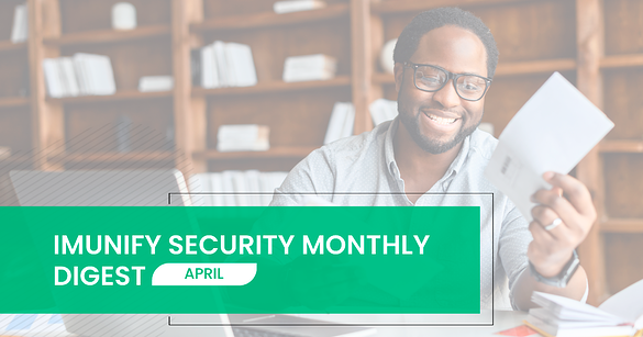 Imunify Security monthly digest april