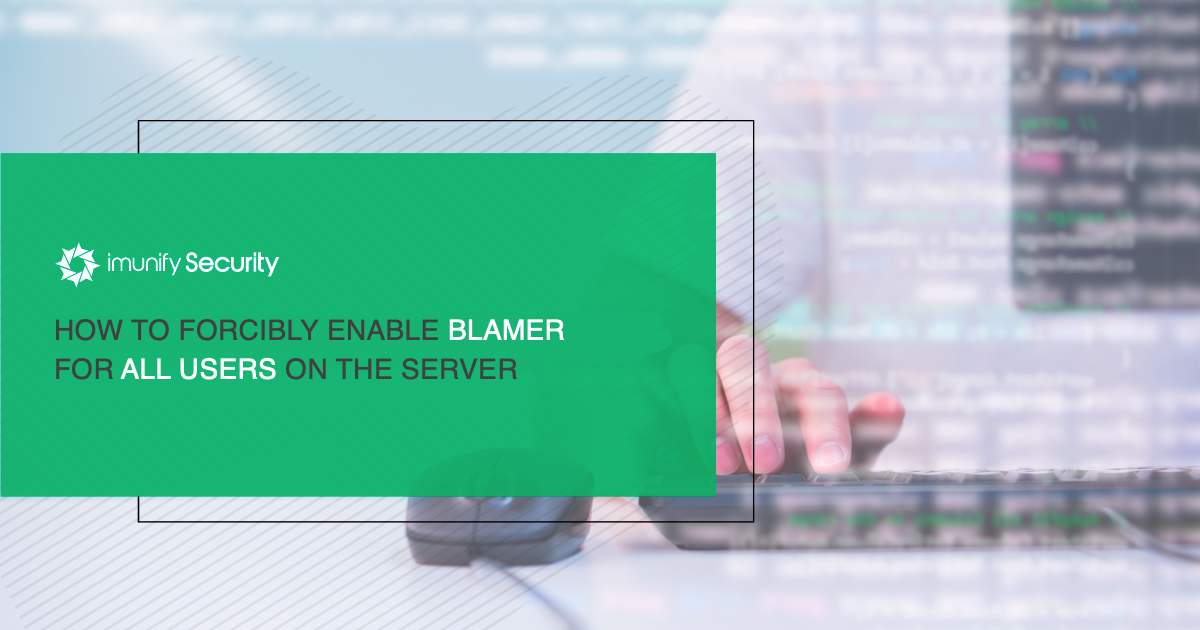 How to forcibly enable Blamer for all users on the server