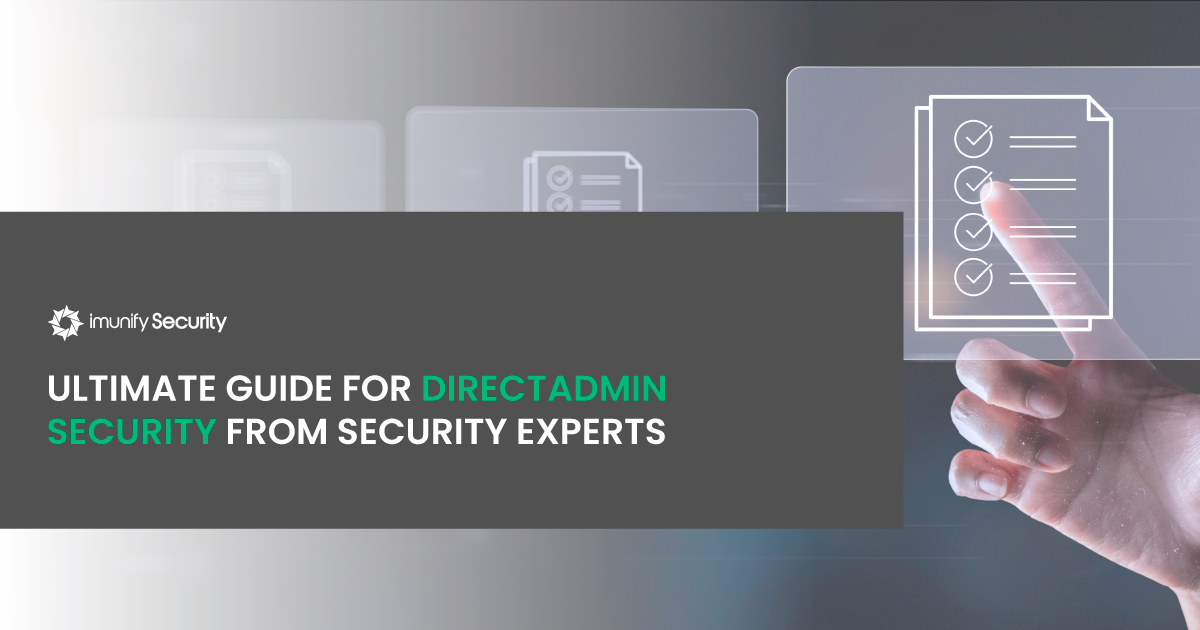 ultimate DirectAdmin security guide from Imunify360 team